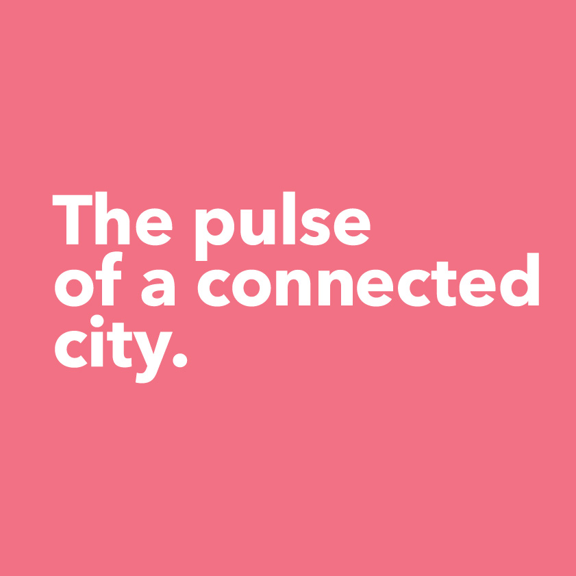 The pulse of a connected city.