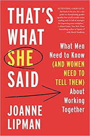 Book Cover: 'That's What She Said: What Men Need to Know and Women Need to Tell Them About Working Together by Joanne Lipman