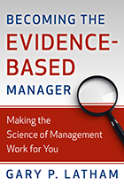 Becoming the Evidence-Based Manager: Making the Science of Management Work for You