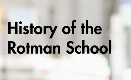 History of the Rotman School